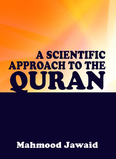 A Scientific Approach To The Quran